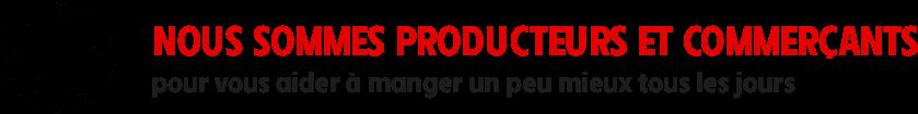Nous sommes producteurs et commerçants