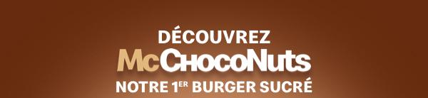 Découvrez mcChocoNuts Notre 1er burger sucré