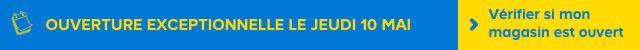 OUVERTURE EXCEPTIONNELLE LE JEUDI 10MAI