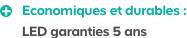 Economiques et durables : LED garanties 5 ans