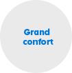 Grand confort
