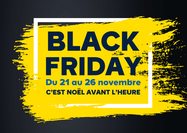 Black friday du 21 au 26 novembre c'est noel avant l'heure