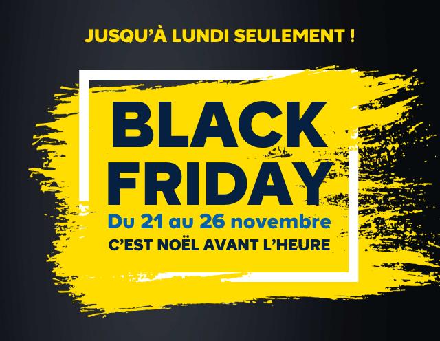 Jusqu'à lundi seulement ! Black friday du 21 au 26 novembre c'est Noël avant l'heure