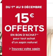 Du 1er au 9 décembre 15€ offerts en bon d'achat** pour tout achat d'un sapin naturel > Trouvez votre sapin