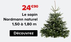 24.90€ Le sapin Nordmann naturel 1,50 à 1,80m Découvrez