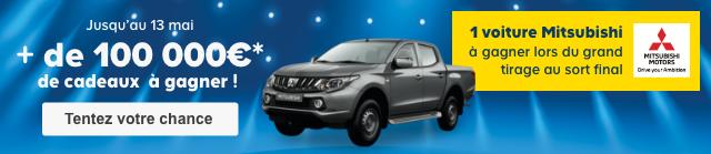Jusqu'au 13 mai + de 100 000€* de cadeaux à gagner ! 1 voiture Mitsubishi à gagner lors du grand tirage au sort final > Tentez votre chance