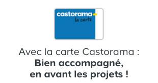 Avec la carte Castorama : Bien accompagné, en avant les projets !