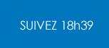 Suivez 18h39
