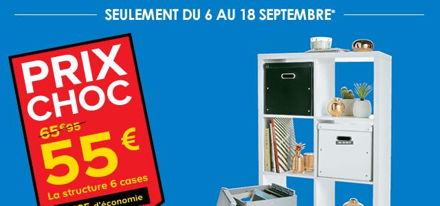Seulement du 6 au 18 septembre* PRIX CHOC 55€ la structure 6 cases - 10€95 d'économie