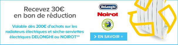 Recevez 30€ en bon de réduction Valable dès 200€ d'achats sur les radiateurs électriques et sèche-serviettes électriques DELONGHI ou NOIROT** > EN SAVOIR +