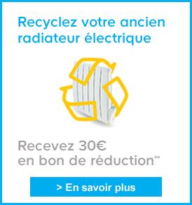 Recyclez votre ancien radiateur électrique Recevez 30? en bon de réduction** > En savoir plus