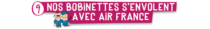 Nos bobinettes s'envolentavec Air France