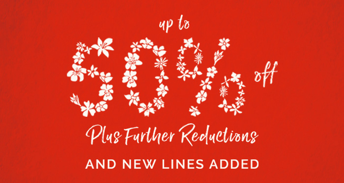 SALE to 50% off plus further reductions and new lines added, Shop Now