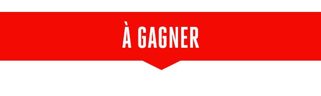 A GAGNER