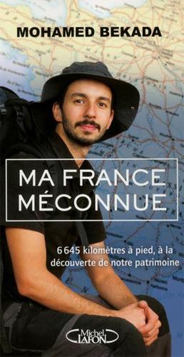 Ma France méconnue de Mohamed Bekada