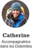 Catherine, accompagnatrice dans les Dolomites