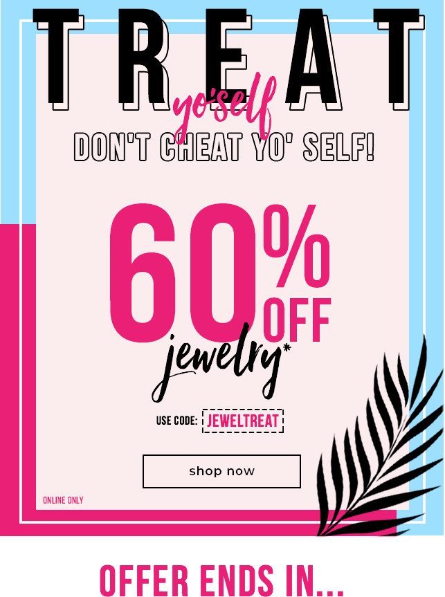 60% OFF Jewelry With Code: JEWELTREAT - Shop Now