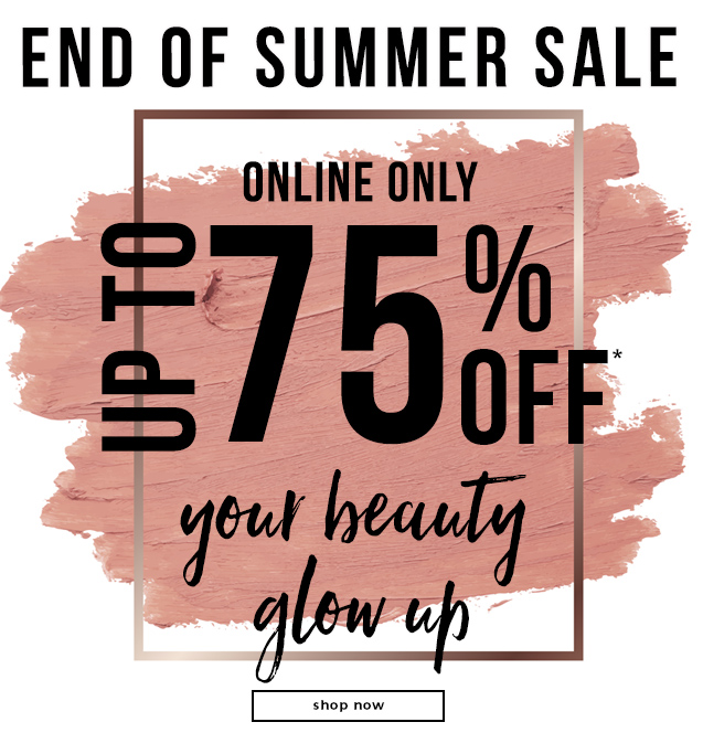 LABOR DAY SALE  Up To 75% OFF* Your Beauty Glow Up