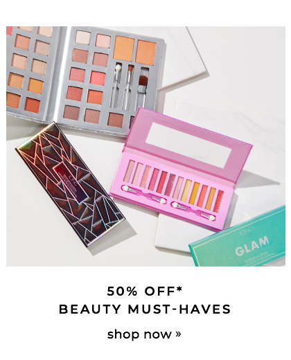50% OFF* Beauty Must-Haves