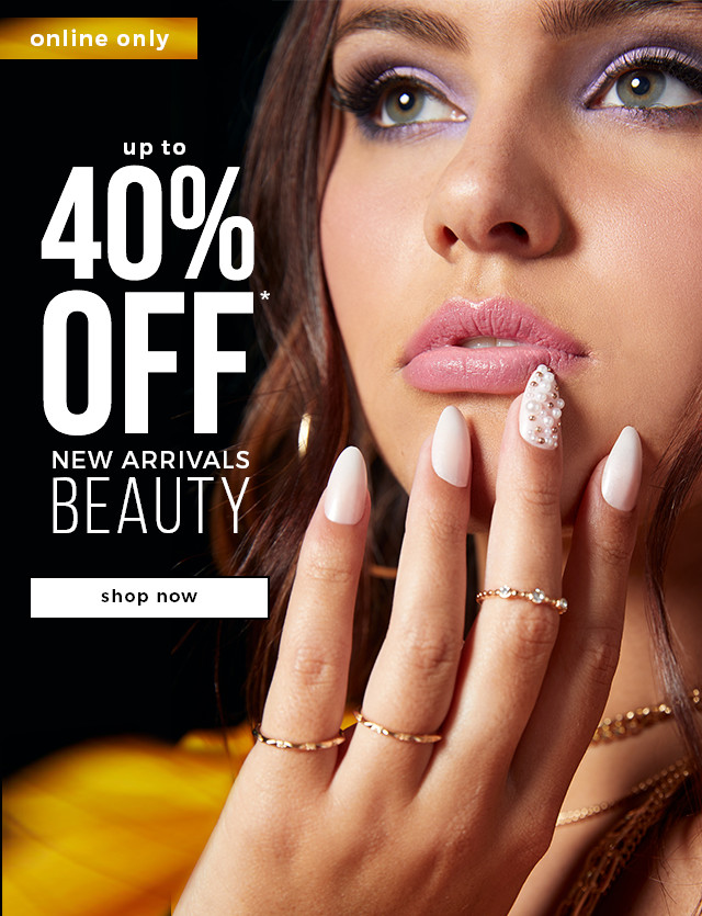 ONLINE ONLY  30% OFF* New Arrivals Beauty
