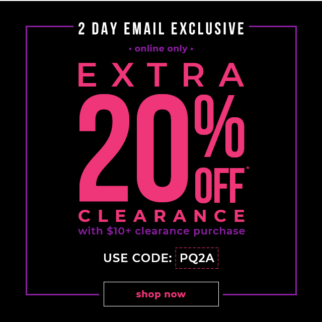 2 DAYS ONLY | EMAIL EXCLUSIVE  EXTRA 50% OFF CLEARANCE  with $10+ clearance purchase  with code: PQ2A