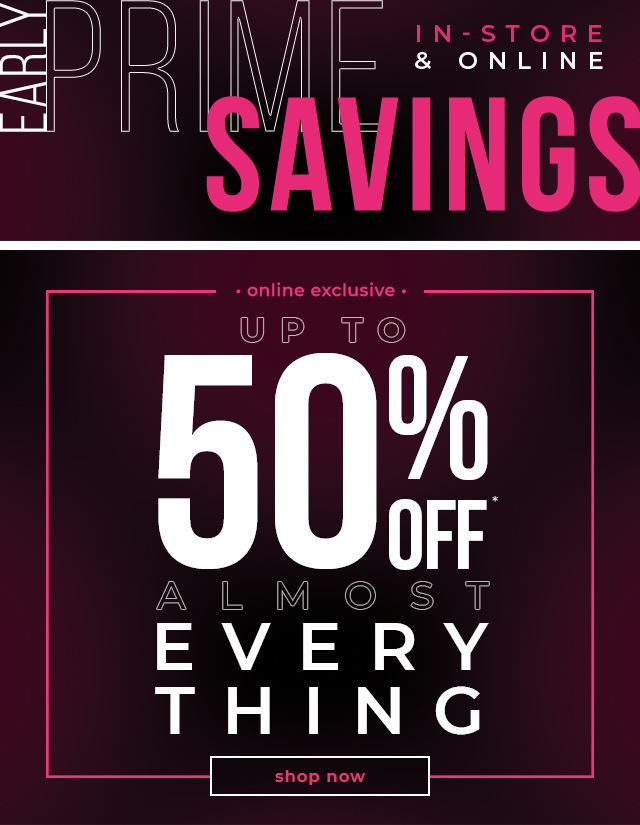 Online Only  Up To 50% OFF* Almost Everything