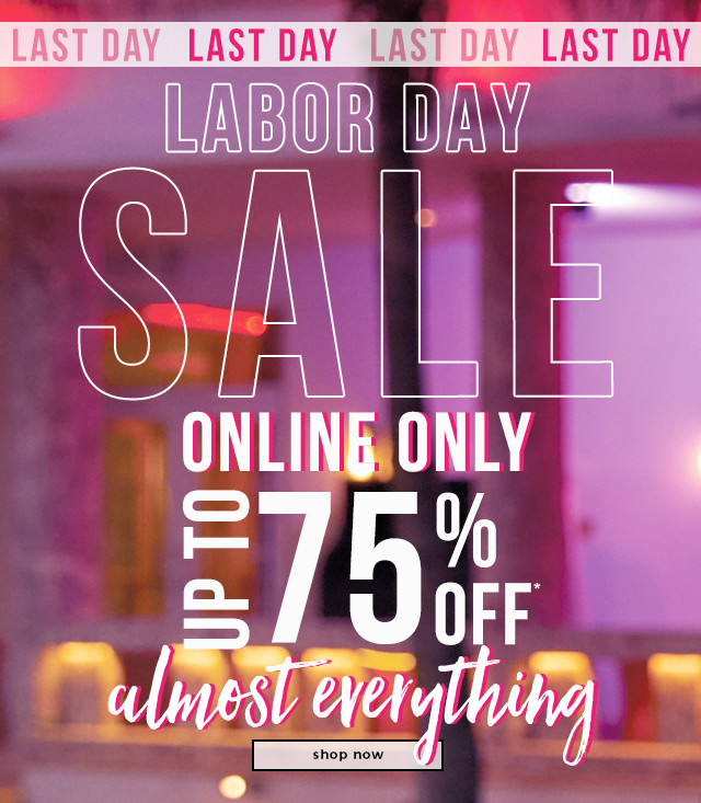 LAST CHANCE  Up To 75% OFF* Almost Everything