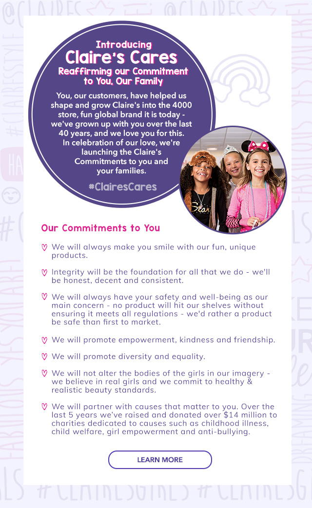 Introducing Claire's Cares - Reaffirming our Commitment to You, Our Family - LEARN MORE