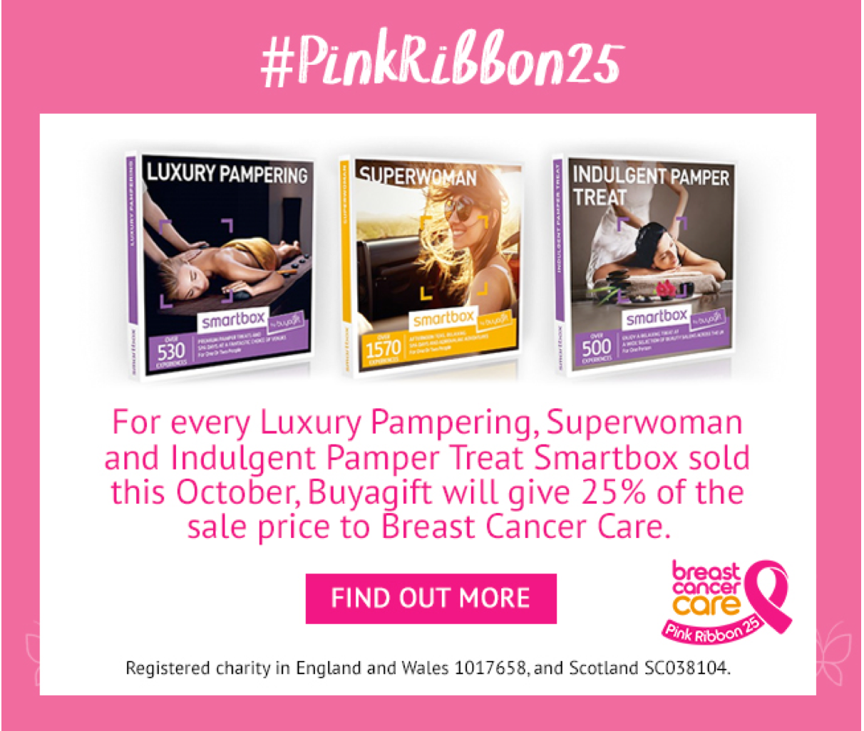 For every luxury pampering, Superwoman and indulgent pamper treat Smartbox sold this October, Buyagift will give 25% of the sale price to Breast Cancer Care.