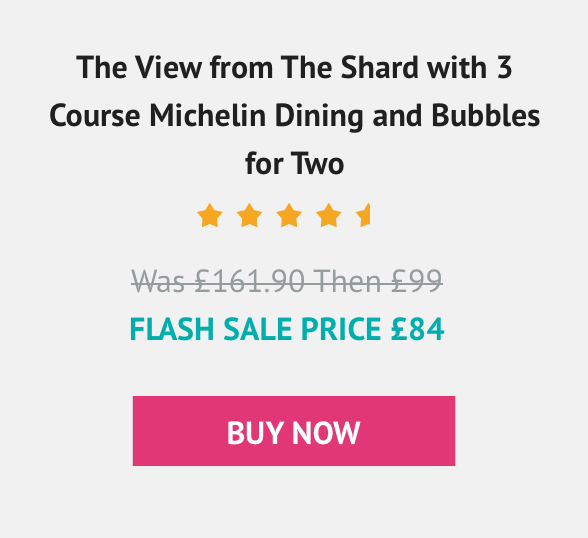 The View from The Shard with 3 Course Michelin Dining and Bubbles for Two £83.25