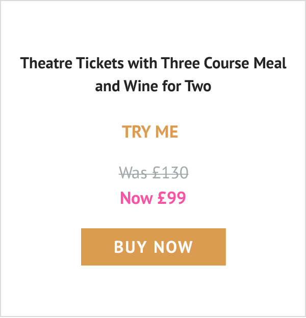 Theatre Tickets with Three Course Meal and Wine for Two - Was £130 now £99