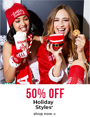 50% OFF Holiday Styles*